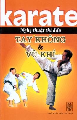 Karate - Nghệ Thuật Thi Đấu Tay Không Và Vũ Khí