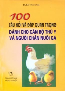 100 Câu Hỏi Và Đáp Quan Trọng Dành Cho Cán Bộ Thú Y Và Người Chăn Nuôi Gà