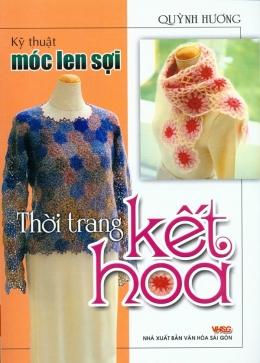 Kỹ Thuật Móc Len Sợi - Thời Trang Kết Hoa