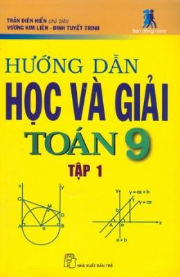 Hướng Dẫn Học Và Giải Toán 9 - Tập 1