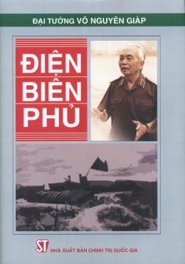 Đại Tướng Võ Nguyên Giáp - Điện Biên Phủ
