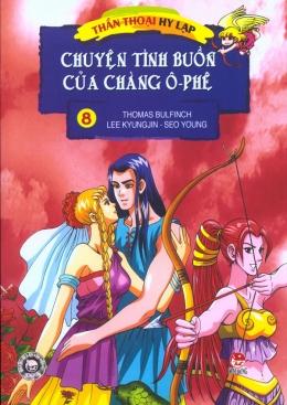 Thần Thoại Hy Lạp - Tập 8: Chuyện Tình Buồn Của Chàng Ô-phê