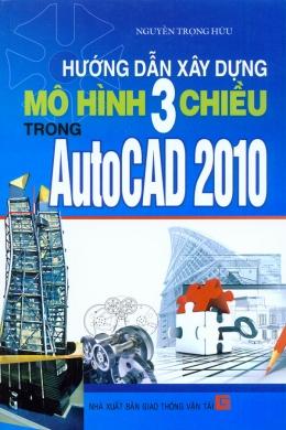 Hướng Dẫn Xây Dựng Mô Hình 3 Chiều AutoCAD 2010