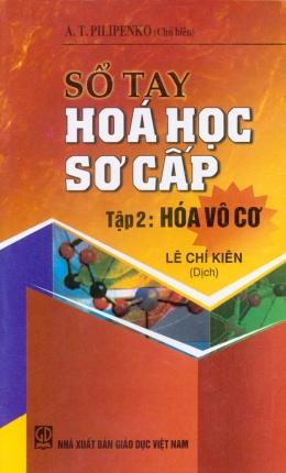 Sổ Tay Hóa Học Sơ Cấp - Tập 2: Hóa Vô Cơ