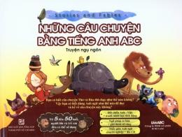 Những Câu Chuyện Bằng Tiếng Anh ABC - Truyện Ngụ Ngôn (Kèm CD)