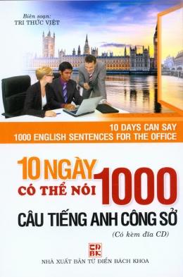 10 Ngày Có Thể Nói 1000 Câu Tiếng Anh Công Sở (Có Kèm Đĩa CD)