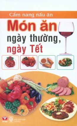 Cẩm Nang Nấu Ăn - Món Ăn Ngày Thường Ngày Tết