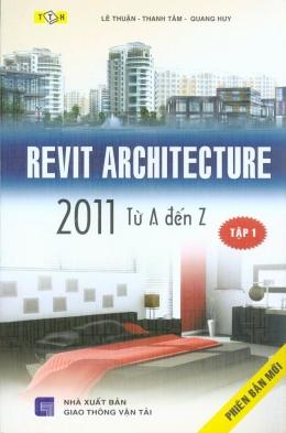 Revit Architecture 2011 Từ A Đến Z - Tập 1 (Phiên Bản Mới)
