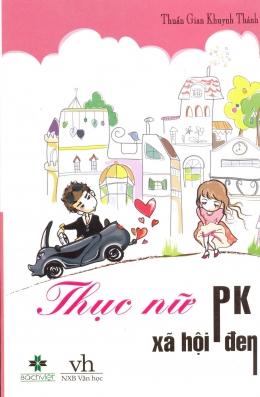 Thục Nữ PK Xã Hội Đen