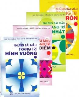 Bộ Những Bài Mẫu Trang Trí: Hình Vuông - Đường Diềm - Hình Chữ Nhật - Hình Tròn (Bộ 4 Cuốn)