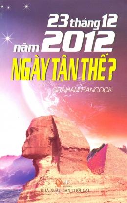 23 Tháng 12 năm 2012 Ngày Tận Thế?