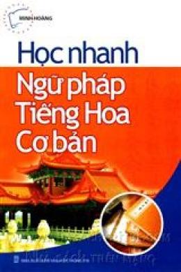 Học Nhanh Ngữ Pháp Tiếng Hoa Cơ Bản