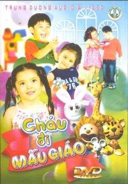 DVD Ca Nhạc Thiếu Nhi - Cháu Đi Mẫu Giáo