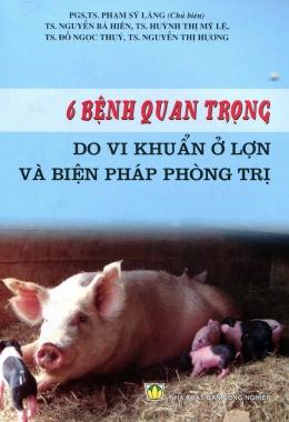 6 Bệnh Quan Trọng Do Vi Khuẩn Ở Lợn Và Biện Pháp Phòng Trị