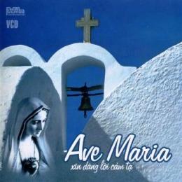 VCD Thánh Ca Ave Maria - Xin Dâng Lời Cảm Tạ