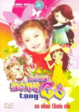 DVD Ca Nhạc Thiếu Nhi -  Bông Hồng Tặng Cô