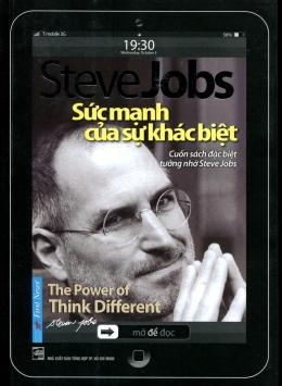 Steve Jobs - Sức Mạnh Của Sự Khác Biệt