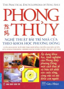 Phong Thủy - Nghệ Thuật Bài Trí Nhà Cửa Theo Khoa Học Phương Đông