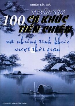 Tuyển Tập 100 Ca Khúc Tiền Chiến Và Những Tình Khúc Vượt Thời Gian