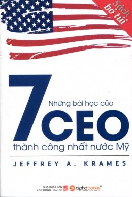 Những Bài Học Của 7 CEO Thành Công Nhất Nước Mỹ (Sách Bỏ Túi)