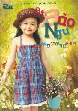 DVD Ca Nhạc Mẫu Giáo - Em Đi Chơi Thú Nhún - Bé Bào Ngư