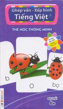 Thẻ Học Thông Minh - Ghép Vần & Xếp Hình Tiếng Việt 1 (Độ Tuổi 6+)