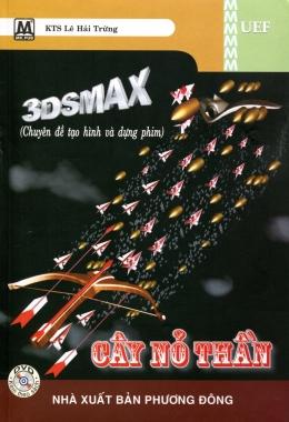 3DSMAX - Cây Nỏ Thần (Kèm 1 DVD)
