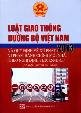Luật Giao Thông Đường Bộ Việt Nam 2013 Và Quy Định Về Xử Phạt Vi Phạm Hành Chính Mới Nhất Theo Nghị Định 71/2012/NĐ-CP