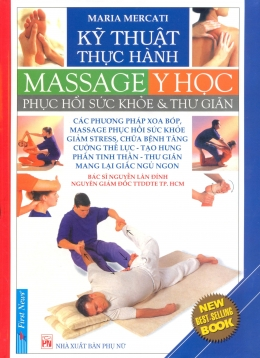 Kỹ Thuật Thực Hành Massage Y học - Phục Hồi Sức Khoẻ Và Thư Giãn