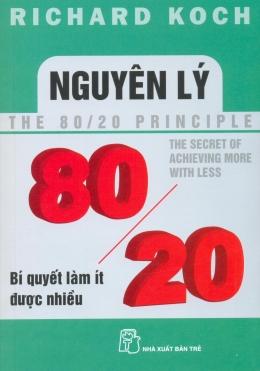 Nguyên Lý 80/20 - Bí Quyết Làm Ít Được Nhiều