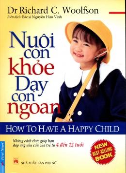 Nuôi Con Khoẻ Dạy Con Ngoan - Những Cách Thức Giúp Bạn Đáp Ứng Nhu Cầu Của Trẻ Từ 4 Đến 12 Tuổi