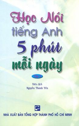Học Nói Tiếng Anh 5 Phút Mỗi Ngày - Tập 2 (Kèm 1 CD)