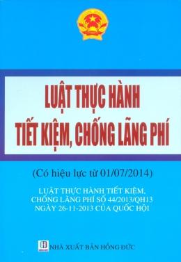 Luật Thực Hành Tiết Kiệm, Chống Lãng Phí (Có Hiệu Lực Từ 01/07/2014)