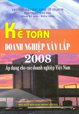 Kế Toán Doanh Nghiệp Xây Lắp 2008 - Áp Dụng Cho Các Doanh Nghiệp Việt Nam