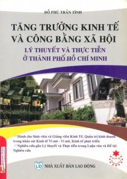 Tăng Trưởng Kinh Tế Và Công Bằng Xã Hội Lý Thuyết Và Thực Tiễn Ở Thành Phố Hồ Chí Minh