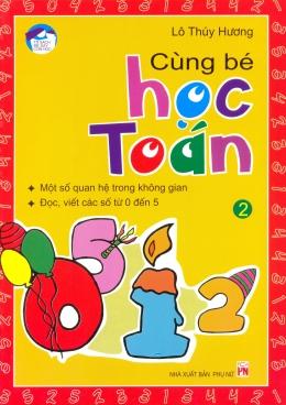 Cùng Bé Học Toán - Dành Cho Trẻ Từ 4 Đến 6 Tuổi - Tập 2