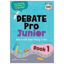 Debate Pro Junior: Nhà Tranh Biện Thông Minh Book1