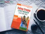 """""""Tiếng Trung cho người mới bắt đầu""""- Phương Linh (chủ biên)"""