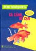 Tìm Hiểu Thế Giới Quanh Ta: Cá Cảnh Bể Cạn (Sách Hướng Dẫn Thực Hành Để Chọn Cá Cảnh Bể Cạn Của Bạn)