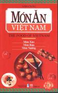 Món Ăn Việt Nam (The Food Of Vietnam) - Món Xào, Món Rán, Món Nướng