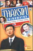 Thaksin Shinawtra - Thương Trường Và Chính Trường