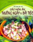 Cẩm Nang Nội Trợ: Các Món Ăn Thường Ngày Và Đãi Tiệc - Tập 1