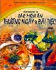 Cẩm Nang Nội Trợ: Các Món Ăn Thường Ngày Và Đãi Tiệc - Tập 2
