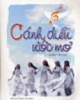 Cánh Diều Ước Mơ (Tuyển Tập 150 Bài Hát Về Các Thầy Cô Giáo Và Mái Trường)