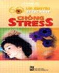 60 Lời Khuyên Về Sức Khoẻ Chống Stress