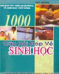 1000 câu hỏi đáp về sinh học( hỏi đáp tri thức bách khoa về sinh học và đời sống)