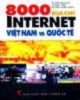 8000 Địa Chỉ Internet Việt Nam & Quốc Tế