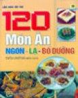 120 Món Ăn Ngon - Lạ - Bổ Dưỡng
