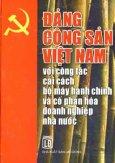 Đảng Cộng Sản Việt Nam Với Công Tác Cải Cách Bộ Máy Hành Chính Và Cổ Phần Hoá Doanh Nghiệp Nhà Nước