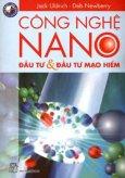 Công Nghệ NANO - Đầu Tư Và Đầu Tư Mạo Hiểm (Tủ Sách Kiến Thức Thời Đại)